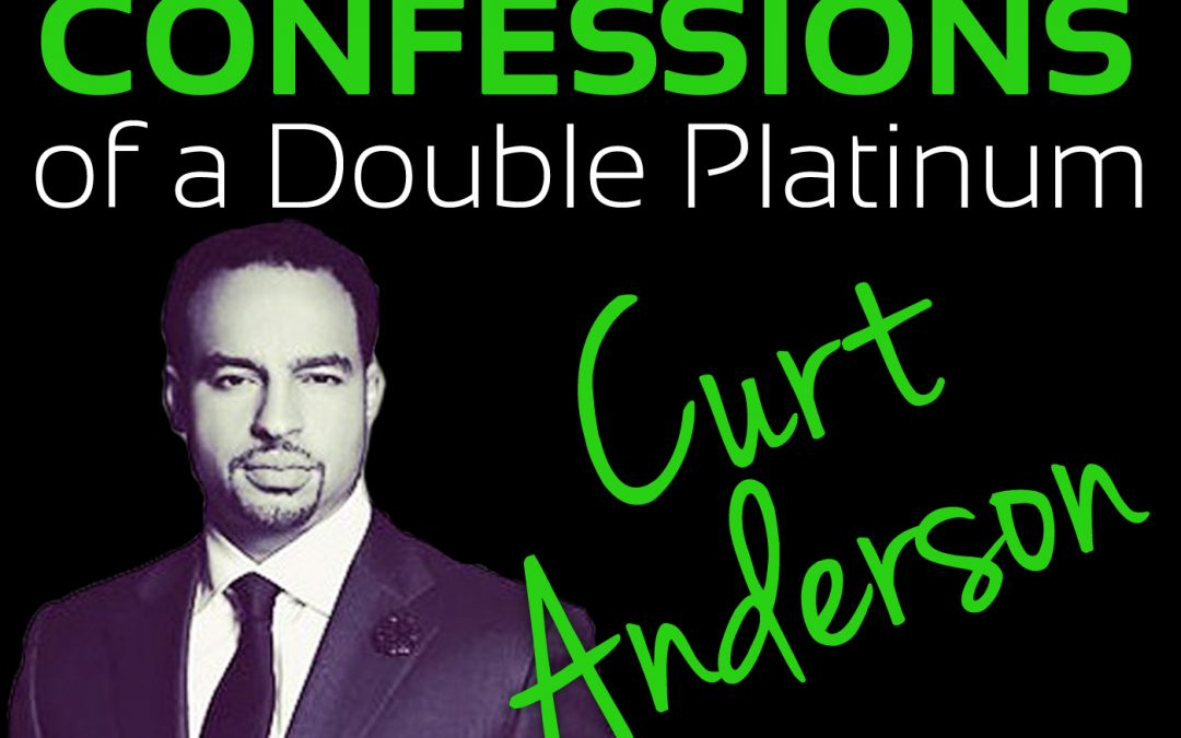 Confessions of a Double Platinum: Curt Anderson