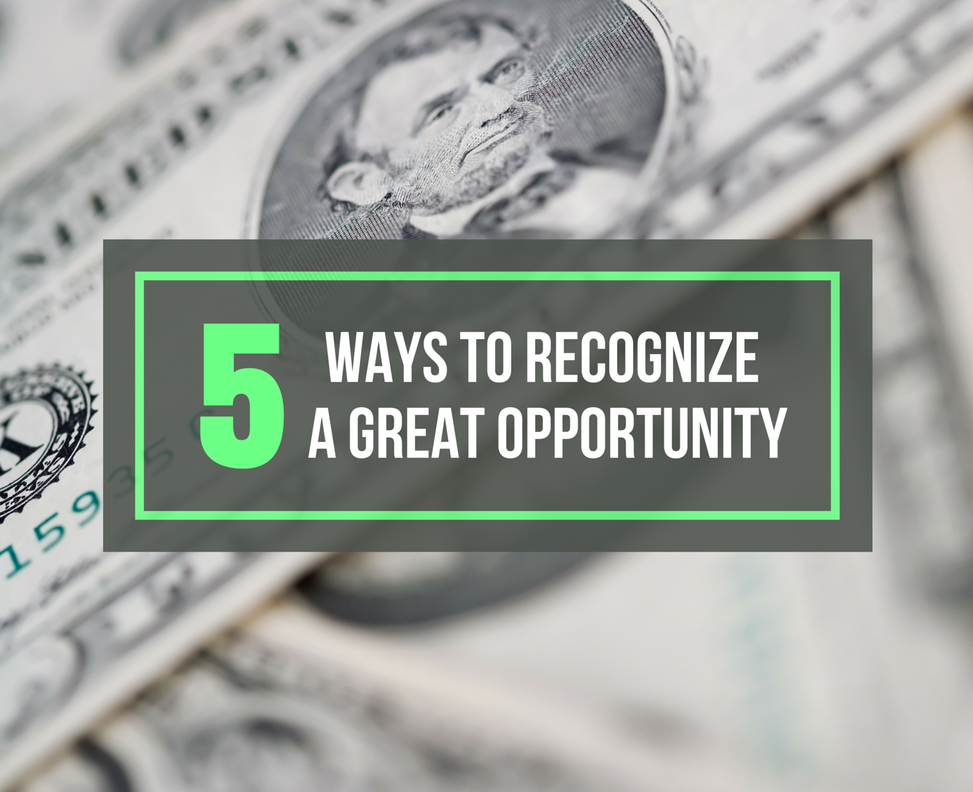 5 Ways to Recognize a Great Opportunity
