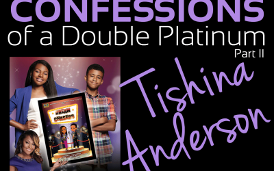 Confessions of a Double Platinum: Tishina Anderson, Part 2