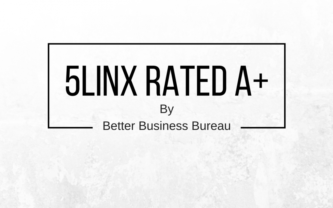 5LINX Rated A+ by Better Business Bureau