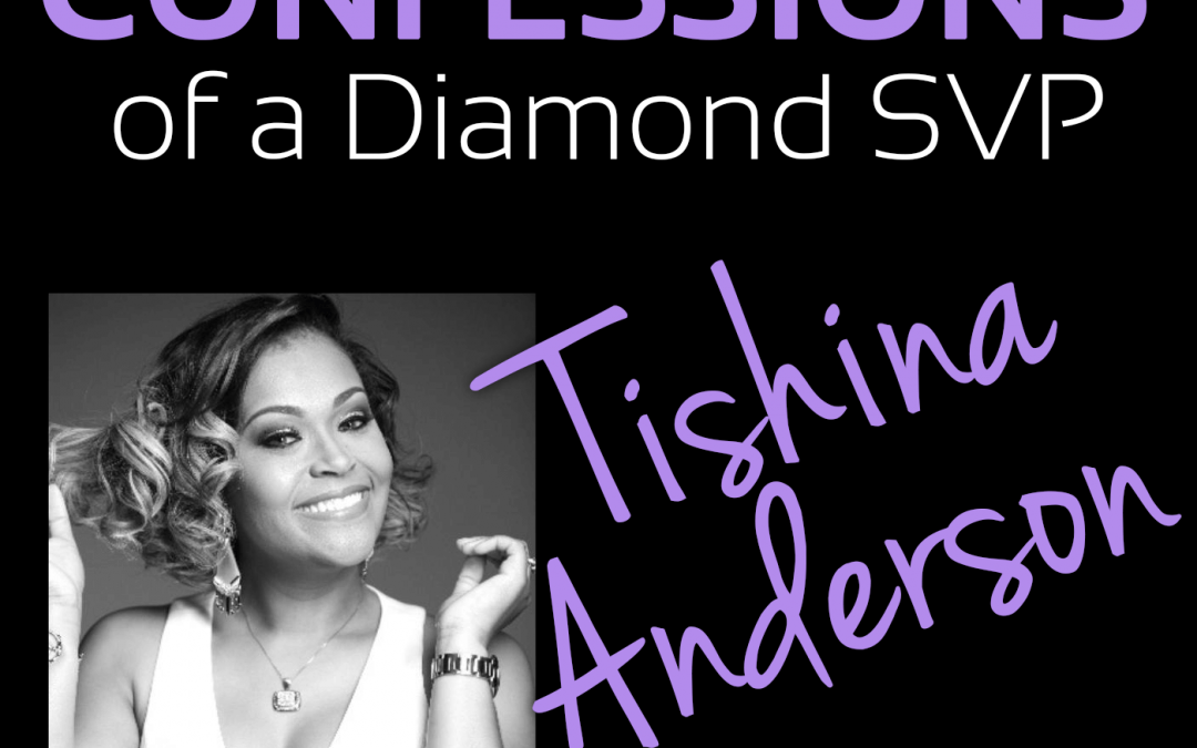 Confessions of a Diamond Senior Vice President: Tishina Anderson