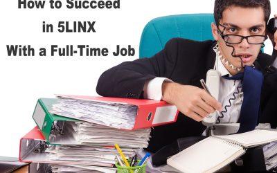 How to Succeed in 5LINX With a Full-Time Job