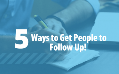 5 Ways to Get People to Follow Up!