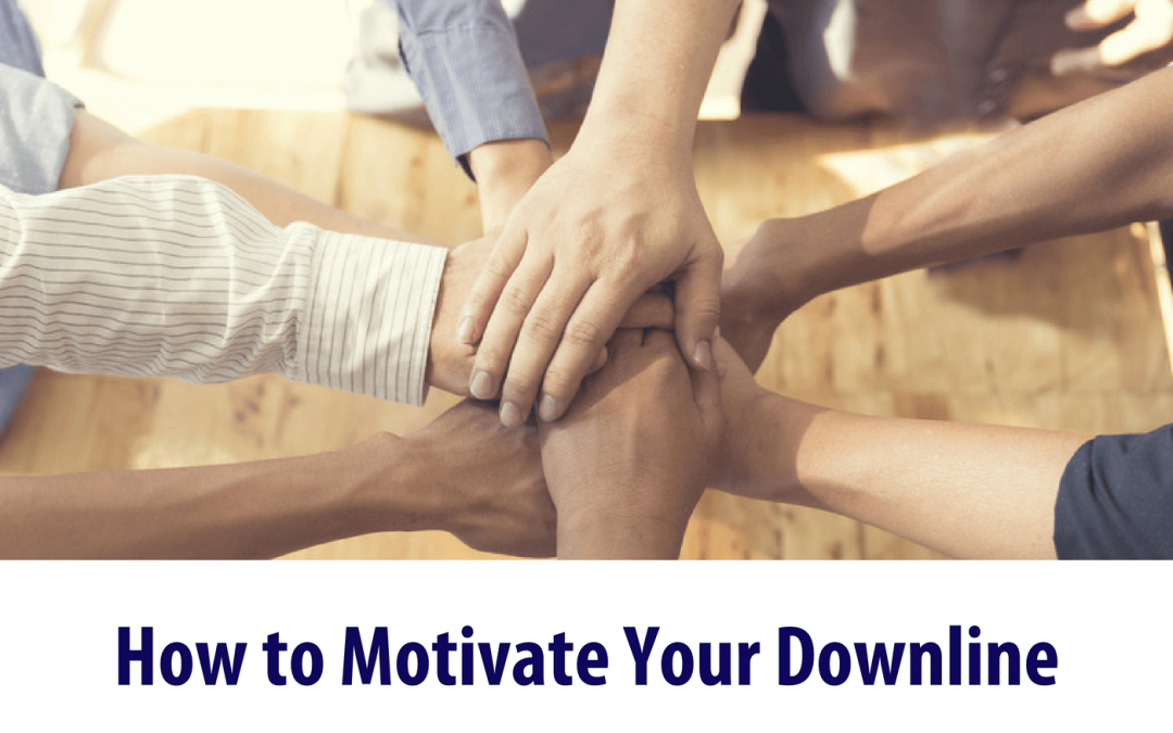 How to Motivate Your Downline